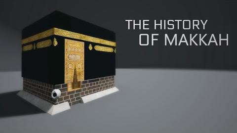 """The History of Makkah"