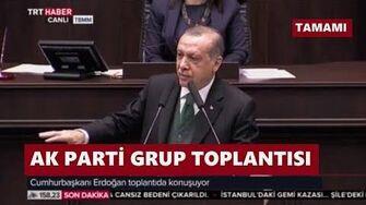 Recep Tayyip Erdoğan, AK Parti Grup Toplantısı 40 dakikalık tüm Konuşması 7 Kasım 2017