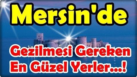 Mersin'de Gezilmesi Gereken En Güzel Yerler!