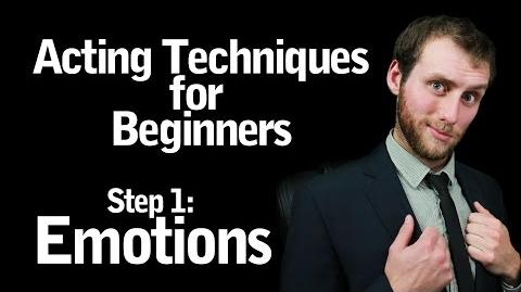 Acting Techniques for Beginners - Step 1 Emotions