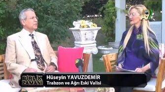 BİRLİK ZAMANI-6 - Huseyin Yavuzdemir, Trabzon ve Ağrı Eski Valisi