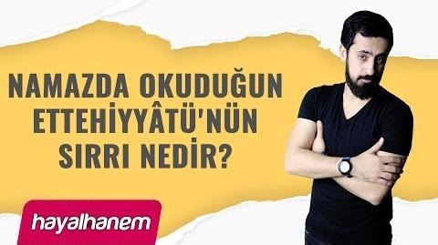 Namazda Okuduğun Ettehiyyâtü'nün Sırrı Nedir? - Mehmet Yıldız