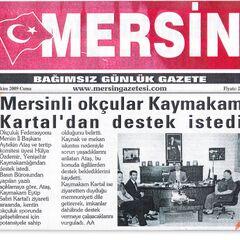 30 Ekim 2009 Mersin Gazetesi Haberi.Mersinli Okçular Kaymakam Kartal'dan Destek İstedi.