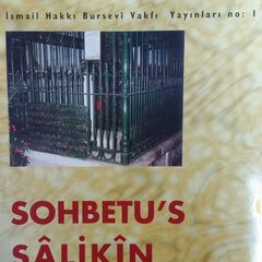 İsmail Hakkı Bursevî Vakfı Yayınları No: I/Sohbetu's Sâlikîn