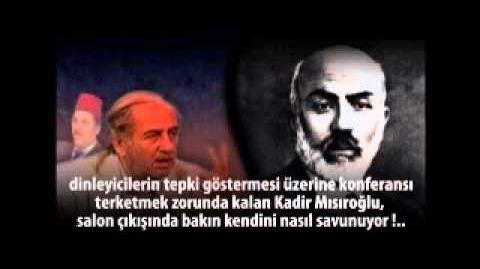 Kadir Mısıroğlu Mehmet Akif e Korkma dediği için PEZEVENK Dedi