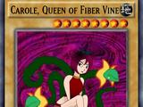 Carole, Queen of Fiber Vine