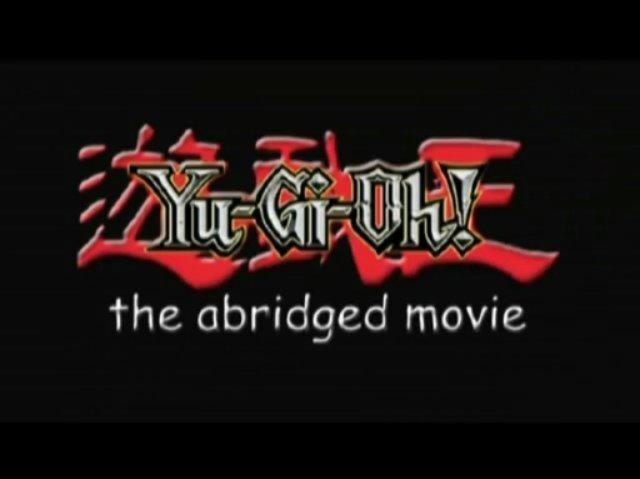 (YGOTAS) Yu-Gi-Oh- The Abridged Movie