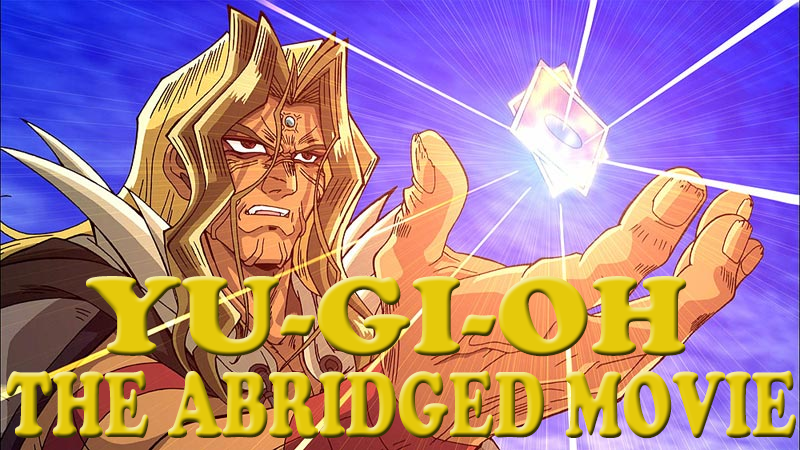 yugioh the abridged movie yugioh abridged wiki