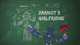 Zarnot's Girlfriend