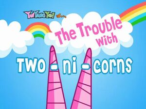 109a - The Trouble With Two-ni-corns
