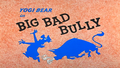 Big Bad Bully title card.png