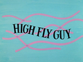 High Fly Guy title card.png
