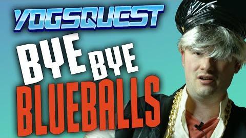 YogsQuest 2 - Episode 8 - Bye Bye Blueballs