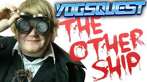 YogsQuest 2 - Episode 3 - The Other Ship