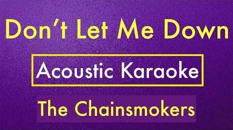 The Chainsmokers - Don't Let Me Down Karaoke Lyrics (Acoustic Guitar) Instrumental