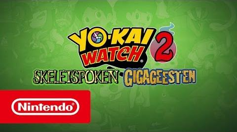 YO-KAI WATCH 2 Skeletspoken en YO-KAI WATCH 2 Gigageesten – Introductietrailer (Nintendo 3DS)