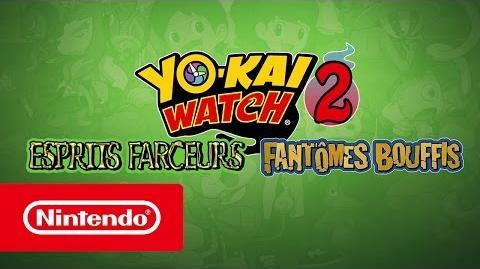 YO-KAI WATCH 2 Esprits farceurs et Fantômes bouffis – Bande-annonce de présentation (Nintendo 3DS)