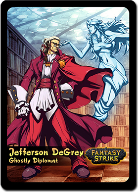 Jefferson DeGrey, Ghostly Diplomat | Yomi: Fighting Card