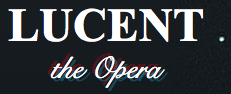 Lucent the Opera