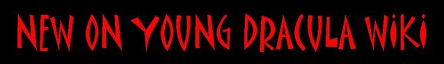 File:New on Young Dracula Wiki.jpg