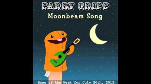 Moonbeam Song - Parry Gripp