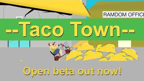 --Taco Town-- Now in beta!
