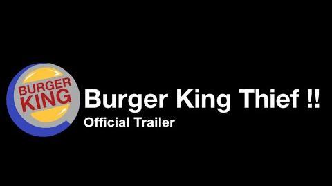 Burger King Thief !!- Official Trailer