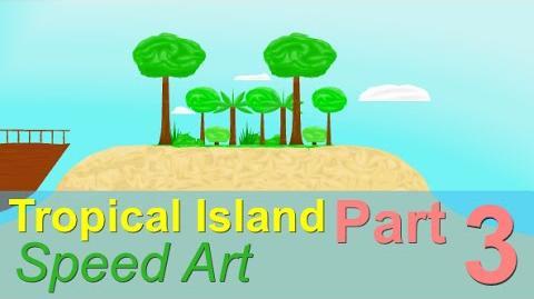 Lwpeterson50/New Speed Art- Tropical Island part 3!