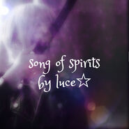 Song of Spirits Luce