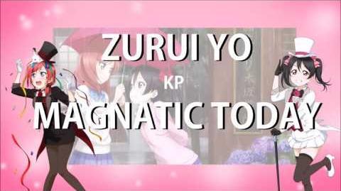 【KP】Zurui Yo Magnetic Today【Aqourmarine Yoshiko Audition】