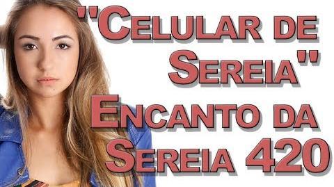 """""""Celular de Sereia"""" Encanto da Sereia 420"""