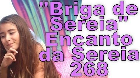 """""""Briga de Sereia"""" Encanto da Sereia 268"""
