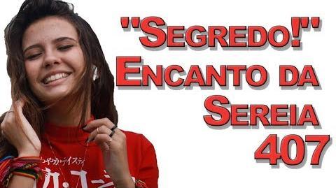 """""""Segredo!"""" Encanto da Sereia 407"""