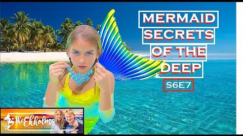 Mermaid Secrets of The Deep ~ S6E7 ~ BADUZZI