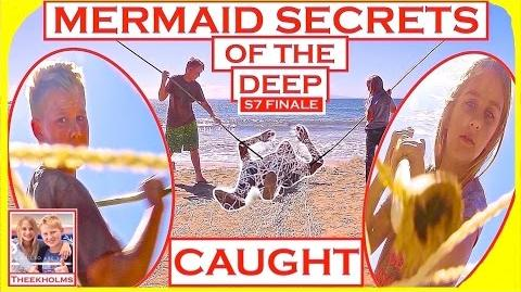 Mermaid Secrets of The Deep ~ Season Seven Finale ~ CAUGHT