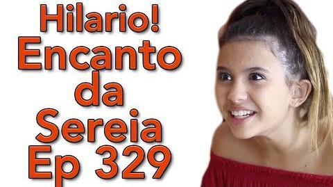 """""""Hilario!"""" Encanto da Sereia Ep 329"""
