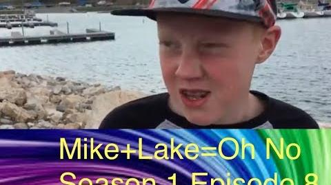 Mike Lake=Oh No Season 1 Episode 8