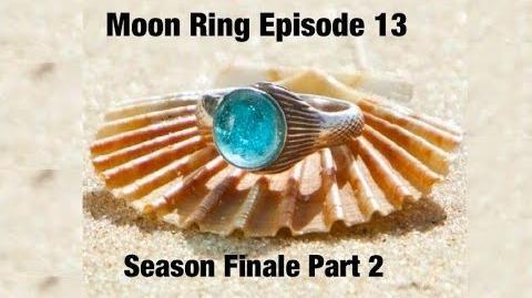 Moon Rings Episode 13 Season 1 Season Finale Part 2 Scales On Tails