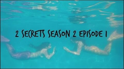 2 Secrets Season 2 Premiere Episode 1 THE RETURN!
