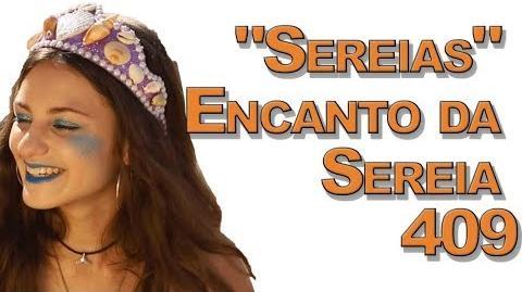 """""""Sereias"""" Encanto da Sereia 409"""