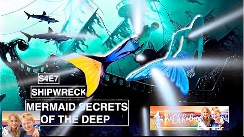 Mermaid Secrets of The Deep ~ S4E7 ~ SHIPWRECK