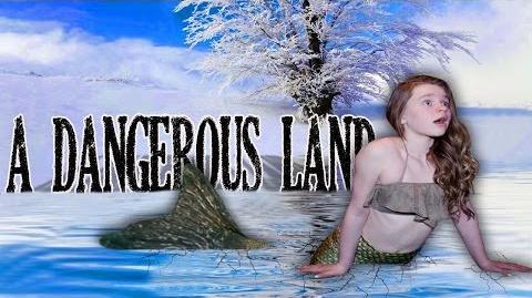 A Dangerous Land A Mermaid's Journey Ep. 3 (Season 2)