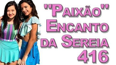 """""""Paixão"""" Encanto da Sereia 416"""