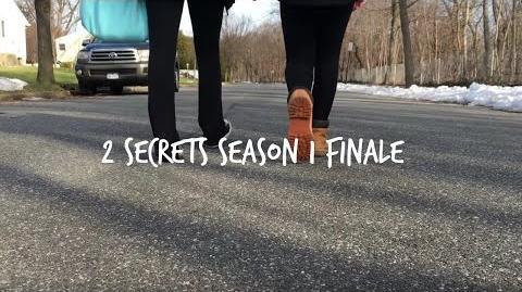 2 Secrets Season 1 Episode 10 It's All Over... SEASON FINALE