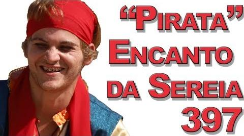 """Pirata"" Encanto da Sereia 397"