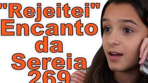 """""""Rejeitei"""" Encanto da Sereia 269"""