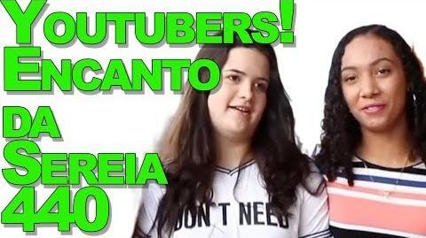Youtubers! Encanto da Sereia 440