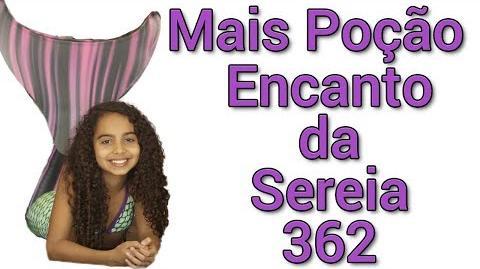 """""""Mais poção"""" Encanto da Sereia 362"""
