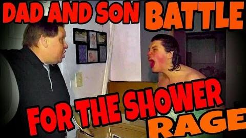 DAD AND SON BATTLE FOR THE SHOWER!!! (RAGE)