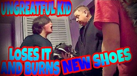 UNGREATFUL KID LOSES IT AND BURNS NEW SHOES!!!